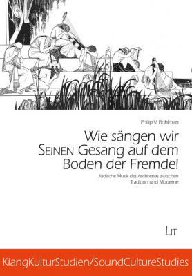 """Cover art for """"Wie sängen wir Seinen Gesang auf dem Boden der Fremde! Jüdische Musik des Aschkenas zwischen Tradition und Moderne"""""""