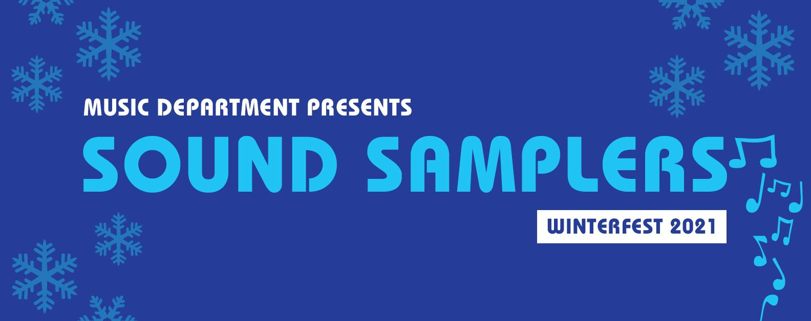 Music Department Presents Sound Samplers Winterfest 2021