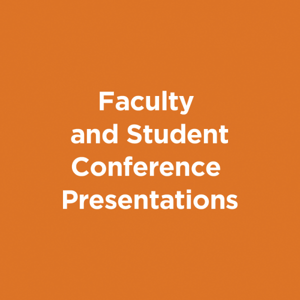 Faculty and Student Conference Presentations