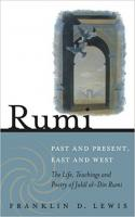 Rumi: Past and Present, East and West