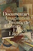 The Documentary Imagination in Twentieth-Century French Literature