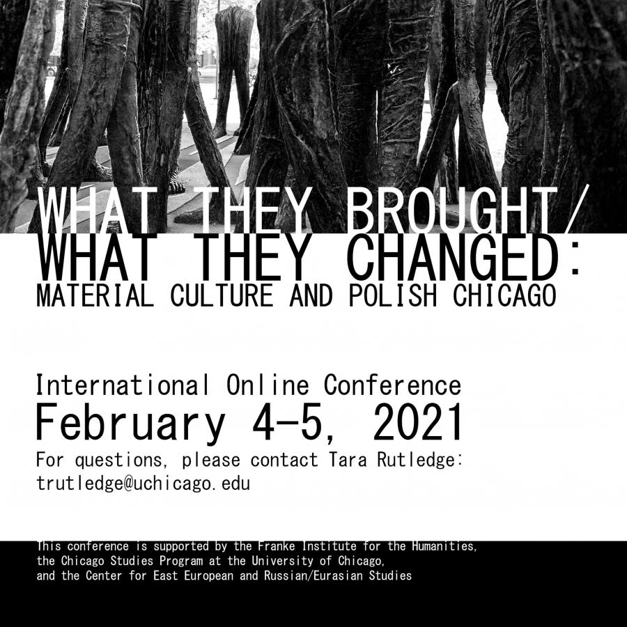 What They Brought / What They Changed: Material Culture and Polish Chicago