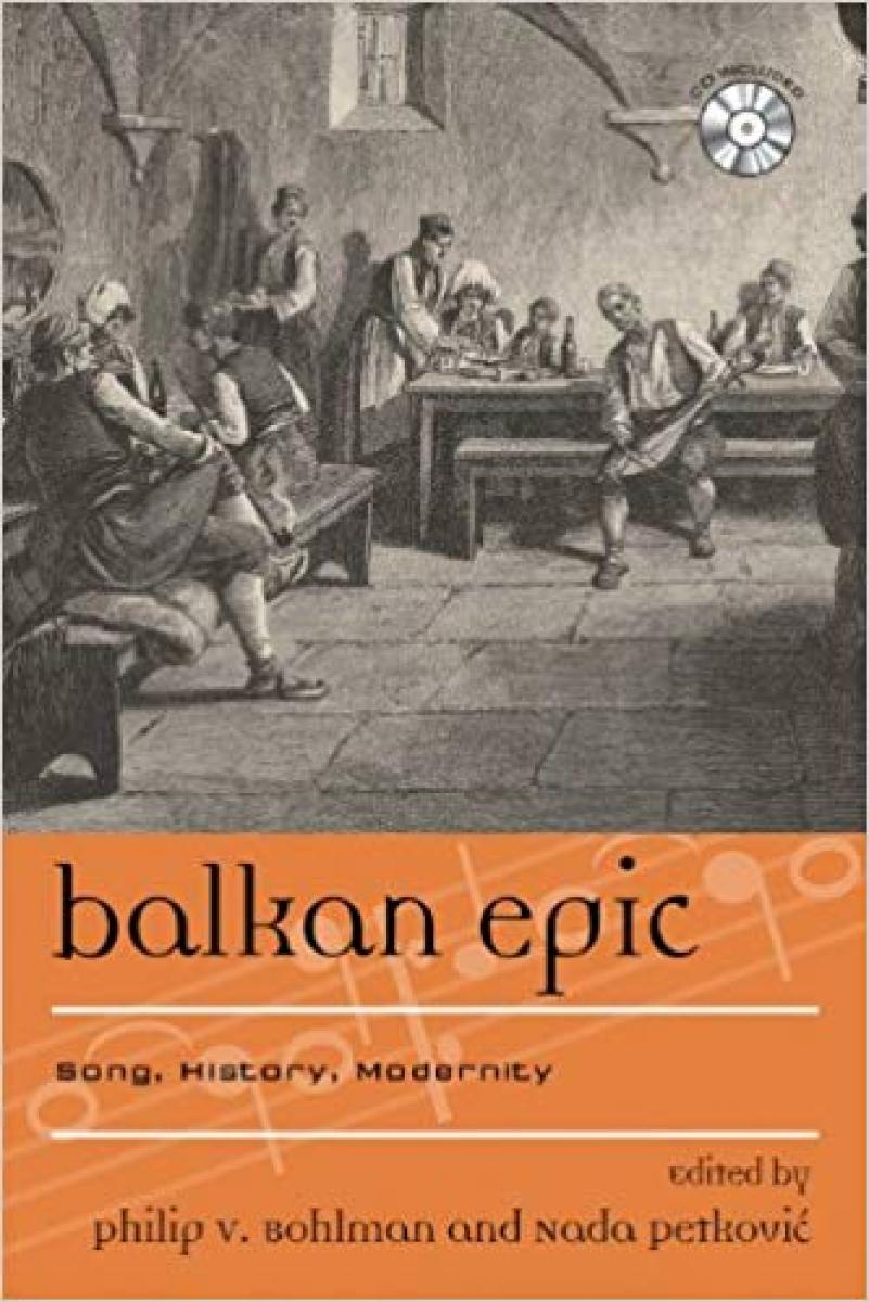Balkan Epic: Song History, Modernity