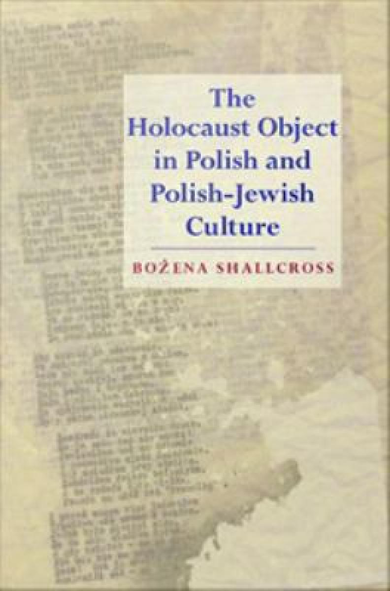 The Holocaust Object in Polish and Polish–Jewish Culture